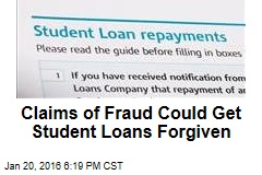 Claims of Fraud Could Get Student Loans Forgiven