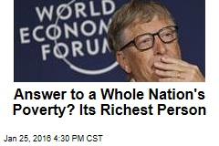 Answer to a Whole Nation's Poverty? Its Richest Person