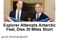 Explorer Attempts Antarctic Feat, Dies 30 Miles Short