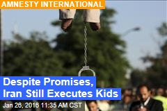 Despite Promises, Iran Still Executes Kids