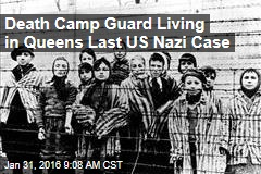 Death Camp Guard Living in Queens Last US Nazi Case
