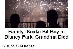 Family: Snake Bit Boy at Disney Park, Grandma Died