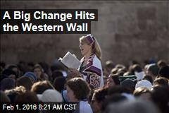 A Big Change Hits the Western Wall