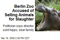 Berlin Zoo Accused of Selling Animals for Slaughter