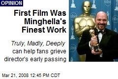 First Film Was Minghella's Finest Work