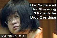 Doc Sentenced for Murdering 3 Patients by Drug Overdose