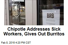 Chipotle Addresses Sick Workers, Gives Out Burritos
