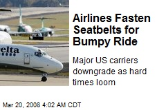Airlines Fasten Seatbelts for Bumpy Ride