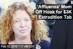 'Affluenza' Mom Off Hook for $3K Extradition Tab