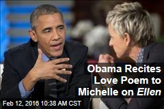 Obama Recites Love Poem to Michelle on Ellen