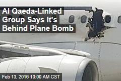 Al Qaeda-Linked Group Says It's Behind Plane Bomb