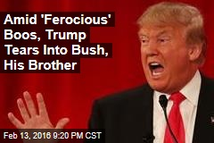 Amid 'Ferocious' Boos, Trump Tears Into Bush, His Brother