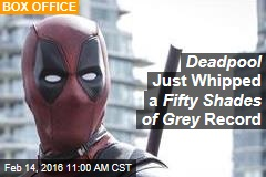 Deadpool Just Whipped a Fifty Shades of Grey Record