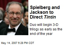 Spielberg and Jackson to Direct Tintin