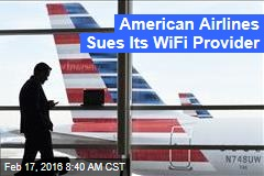 American Airlines Sues Its WiFi Provider