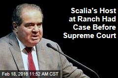 Scalia's Host at Ranch Had Case Before Supreme Court