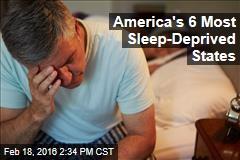 America's 6 Most Sleep-Deprived States