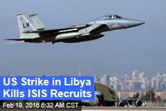 US Strike in Libya Kills ISIS Recruits