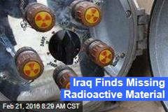 Iraq Finds Missing Radioactive Material
