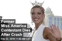 Former Miss America Contestant Dies After Crash