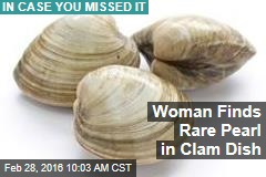 Woman Finds Rare Pearl in Clam Dish