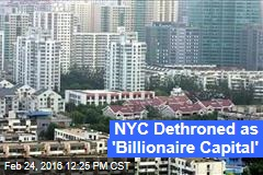 NYC Dethroned as 'Billionaire Capital'