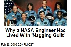 Why a NASA Engineer Has Live With 'Nagging Guilt'