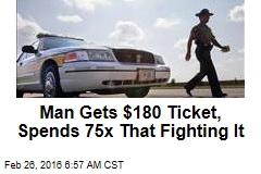 Man Has Spent $14K Fighting $180 Ticket
