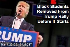 Black Students Removed From Trump Rally Before It Starts