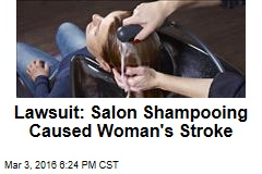 Lawsuit: Salon Shampooing Caused Woman's Stroke