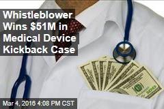 Whistleblower Wins $51M in Medical Device Kickback Case