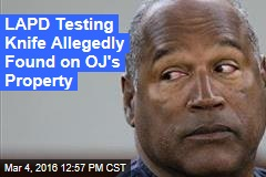 LAPD Testing Knife Allegedly Found on OJ's Property