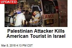 Palestinian Attacker Kills American Tourist in Israel