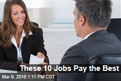 These 10 Jobs Pay the Best