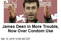 James Deen in More Trouble, Now Over Condom Use