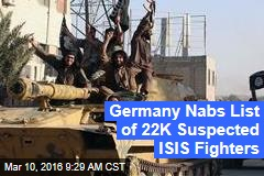 Germany Nabs List of 22K Suspected ISIS Fighters