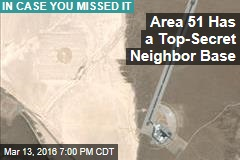 Area 51 Has a Top-Secret Neighbor Base