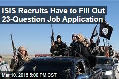 ISIS Recruits Have to Fill Out 23-Question Job Application