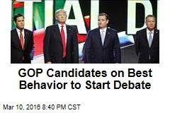 GOP Candidates on Best Behavior to Start Debate