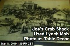 Joe's Crab Shack Used Lynch Mob Photo as Table Decor