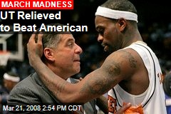 UT Relieved to Beat American