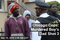 Chicago Cops: Murdered Boy's Dad Shot 3