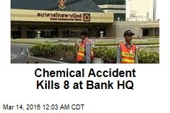 Chemical Accident Kills 8 at Bank HQ