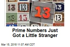 Prime Numbers Just Got a Little Stranger