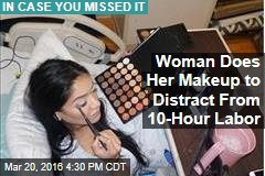 Woman Does Her Makeup to Distract From 10-Hour Labor