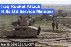 Iraq Rocket Attack Kills US Service Member
