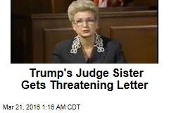 Trump's Judge Sister Gets Threatening Letter