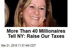 More Than 40 Millionaires Tell NY: Raise Our Taxes
