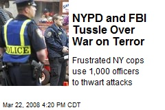 NYPD and FBI Tussle Over War on Terror