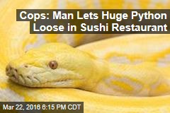 Cops: Man Lets Huge Python Loose in Sushi Restaurant